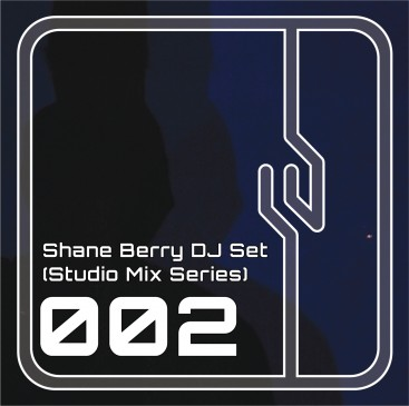 Shane-Berry-DJ-Set-Studio-Mix-Series-002