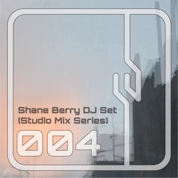 Shane-Berry-DJ-Set-Studio-Mix-Series-004