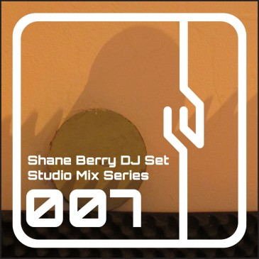 Shane-Berry-DJ-Set-Studio-Mix-Series-007