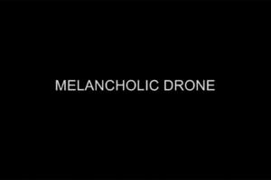 Melancholic Drone – A Short Film (Trailer).